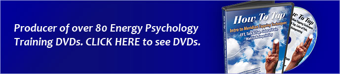 Producer of over 80 Energy Psychology Training DVDs. CLICK HERE to see DVDs.